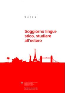 Guida «Soggiorno linguistico Studiare all\'estero»